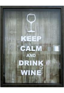 Quadro Porta Rolha Em Madeira Keep Calm And Drink Wine 32X42Cm Imbuia