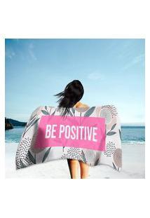 Toalha De Praia / Banho Be Positive Único