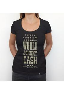 What Would Johnny Cash Do? - Camiseta Clássica Feminina-Preta-Pp