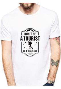Camiseta Dont Be A Tourist Be A Traveler Coolest Masculina - Masculino