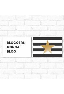 Placa Decorativa Kit Blogers Gonna Blog