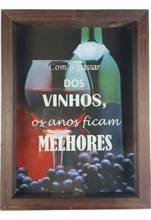 Quadro Porta Rolhas Decorativo Madeira Com O Passar Dos Vinhos Os Anos Ficam Melhores