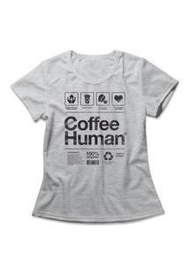 Camiseta Feminina Coffee Human Cinza
