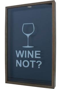 Quadro Porta Rolhas Wine Not? Natural