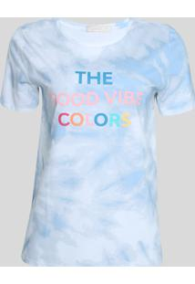 "Blusa Feminina Estampada Tie Dye ""The Good Vibe Colors"" Manga Curta Decote Redondo Azul Claro"