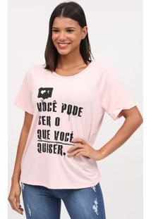 """Camiseta """"Voc㪠Pode Ser O Que Voc㪠Quiser""""- Rosa Claro &Coca-Cola"""