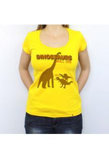 Dinossaurs Will Die - Camiseta Clássica Feminina