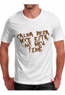 Camiseta Casual Sport Calma Fera Você Esta No Meu Time Branca
