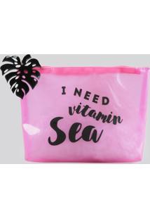 "Nécessaire ""I Need Vitamin Sea"" Rosa Neon - Único"