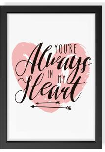 Quadro Decorativo Always Im My Heart Preto - Preto - Dafiti