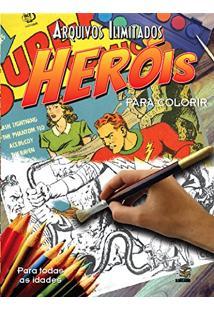 Arquivos Ilimitados. Heróis Para Colorir