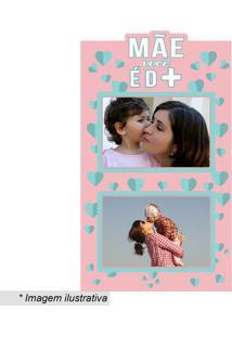 """Painel Para 2 Fotos """"Mãe Você É D+""""- Rosa Claro & Verde Kapos"""