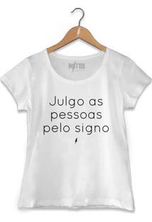 Camiseta Julgo As Pessoas Pelo Signo