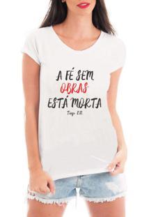 Camiseta Criativa Urbana Fé Sem Obras Branca - Kanui