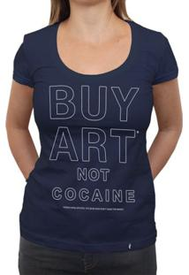 Buy Art Not Cocaine - Camiseta Clássica Feminina